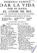 Comedia famosa, Dar la vida por su dama, el Conde de Sex