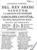 Comedia famosa, Del rey abaxo ninguno y labrador mas honrado Garcia del Castañar