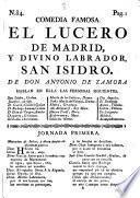 Comedia Famosa. El Lucero De Madrid, Y Divino Labrador, San Isidro