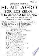 Comedia Famosa. El Milagro Por Los Zelos, Y D. Alvaro De Luna