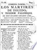 Comedia famosa. Los martires de Toledo, y texedor Palomeque. De Don Eugenio Gerardo Lobo