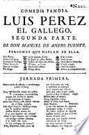 Comedia Famosa. Luis Perez El Gallego. Segunda Parte