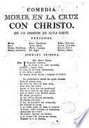 Comedia famosa. Morir en la Cruz con Christo by J. de la Hoz Mota?