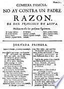 Comedia famosa: No ay contra un Padre Razon