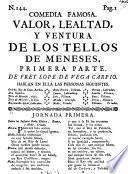 Comedia Famosa. Valor, Lealtad, Y Ventura De Los Tellos De Meneses
