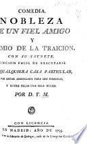 Comedia. Nobleza de un fiel amigo. [In three acts and in verse] ... con su saynete. Por D. y M.