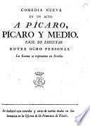 Comedia nueva en un acto. A Picaro, Picaro y Medio. [In verse.]