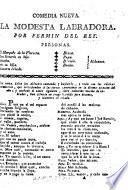Comedia nueva. La Modesta Labradora [in one act and in verse].