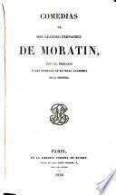 Comedias de don Leandro Fernandez de Moratin, con el prólogo y las noticias de la Real academia de la historia