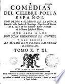 Comedias del célebre poeta espanol Don Pedro Calderon de La Barca, que saca a luz Don juan Fernandez de Apontes