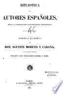 Comedias escogidas de Don Augustin Moreto y Cabaña