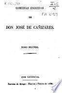 Comedias escogidas de Don José de Cañizares