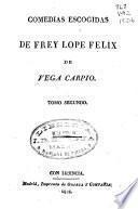 Comedias escogidas de frey Lope Felix de Vega Carpio ...