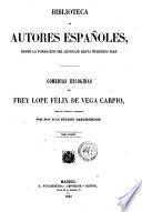 Comedias escogidas de frey Lope Felix de Vega Carpio juntas en colección y ordenadas por don Juan Eugenio Hartzenbusch