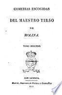 Comedias escogidas del maestro Tirso de Molina. Tomo primero [-cuarto]
