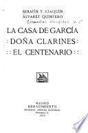 Comedias escogidas: La casa de García.-Doña Clarines.-El centenario