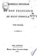 Comedias escojidas [sic] de Don Francisco de Rojas Zorrilla