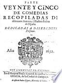 Comedias Recopiladas Di diferentes Autores, è Illustres Poëtas de España ; Dedicadas A Diferentes Personas