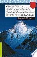 Comentario a Noche oscura del espíritu y Subida al monte Carmelo, de san Juan de la Cruz
