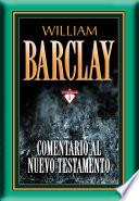 Comentario al Nuevo Testamento por William Barclay