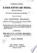 Comentarios a las Leyes de Toro, segun su espíritu y el de la legislacion de España, en que se tratan las cuestiones prácticas, arreglando sus decisiones á las leyes y resoluciones mas modernas que en el dia rigen