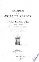 Comentarios de las cosas de Aragon, obra escrita en latin, trad. al castellano por Manuel Hernandez