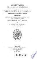 Comentarios de las cosas sucedidas en los Paises Baxos de Flandes desde el ano de 1594 hasta el de 1598 (etc.)