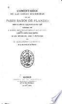 Comentarios de las cosas sucedidas en los Paises Baxos de Fland́es desde el año de 1594 hasta el de 1598