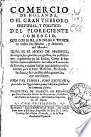 Comercio de Holanda o El gran thesoro historial y politico del floreciente comercio que los holandeses tienen en todos los estados y señorios del mundo ...