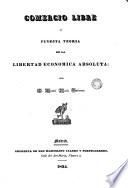 Comercio Libre o Funesta teoria de la libertad económica absoluta