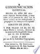 Communicacion espiritual hecha el año de 1801 ... y propagados los obsequios al Sagrado Corazon de Jesus ...
