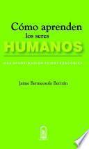 Cómo aprenden los seres humanos