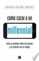 Cómo cazar un millennial