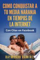 COMO CONQUISTAR A TU MEDIA NARANJA EN TIEMPOS DE LA INTERNET