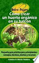 Cómo crear un huerto orgánico en su balcón