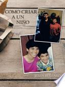 Como Criar a Un Niño