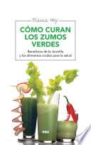 Cómo curan los zumos verdes