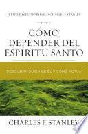 Cómo depender del Espíritu Santo