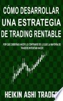 Cómo Desarrollar una Estrategia de Trading Rentable