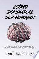 ¿Cómo dominar al ser humano?