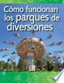 Cómo funcionan los parques de diversiones (How Amusement Parks Work) (Spanish Version)