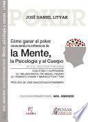 Como ganar al poker conociendo la influencia de la Mente, la Psicología, y el Cuerpo en los deportes Mentales