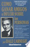 Como Ganar Amigos E Influir Sobre Las Personas/ How to Win Friends and Influence People