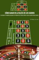 Cómo ganar en la ruleta de los casinos