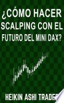 ¿Cómo Hacer Scalping con el Futuro del Mini-DAX?