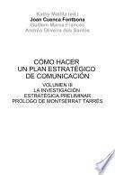Cómo hacer un plan estratégico de comunicación Vol. III