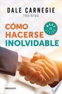 Cómo Hacerse Inolvidable / Make Yourself Unforgettable