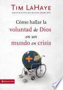 Cómo hallar la voluntad de Dios en un mundo en crisis