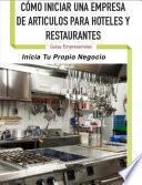 Cómo Iniciar una Empresa de Artículos de Hoteles y Restaurantes