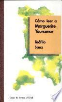 Cómo leer a Marguerite Yourcenar